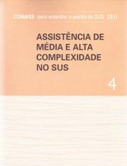ASSISTÊNCIA DE MÉDIA E ALTA COMPLEXIDADE