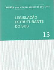 LEGISLAÇÃO ESTRUTURANTE DO SUS