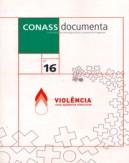 CD 16 – Violência: Uma Epidemia Silenciosa – Seminários Regionais