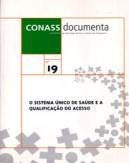 CD 19 – O Sistema Único de Saúde e a Qualificação do Acesso