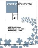 CD 21 – As Oficinas para a Organização das Redes de Atenção à Saúde