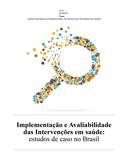 Implementação e Avaliabilidade das Intervenções em saúde: estudos de caso no Brasil