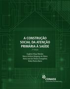 A CONSTRUÇÃO SOCIAL DA ATENÇÃO PRIMÁRIA À SAÚDE – 2a Edição