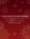 O LADO OCULTO DE UMA PANDEMIA: A TERCEIRA ONDA DA COVID-19 OU O PACIENTE INVISÍVEL