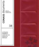 CD 38 – A ATENÇÃO PRIMÁRIA À SAÚDE NO SUS: AVANÇOS E AMEAÇAS