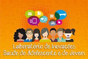 Oito experiências inovadoras em Saúde de Adolescentes e Jovens são selecionadas pelo Laboratório de Inovações