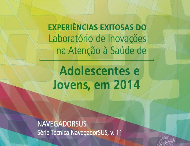 Publicação detalha sete experiências inovadoras na atenção à saúde de Adolescentes e Jovens