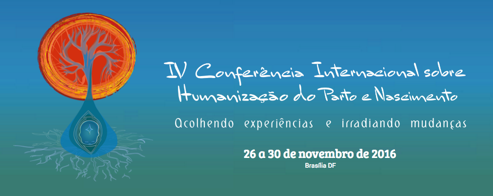 IV Conferência Internacional sobre Humanização do Parto e Nascimento