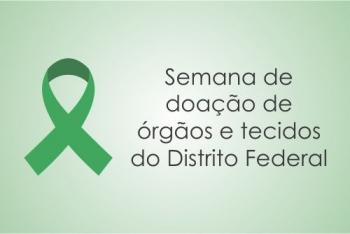 Dia Nacional da Doação de Órgãos terá comemoração especial no DF