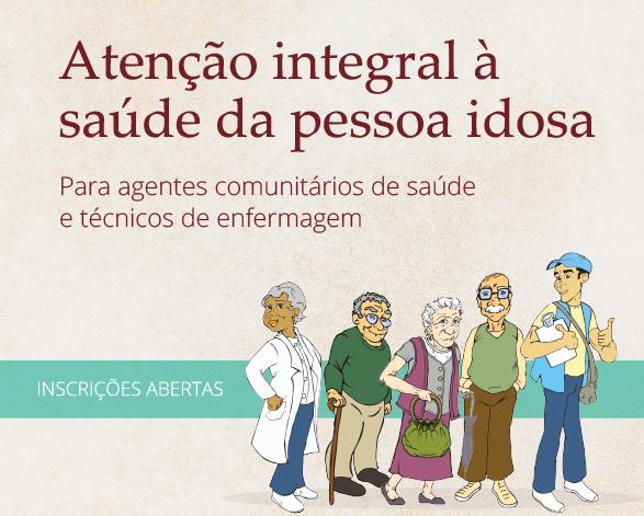 Curso Atenção Integral à Saúde da Pessoa Idosa abre matrículas para o 2º módulo