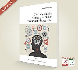 Lançamento do livro: Compreendendo o sistema de saúde para uma melhor gestão