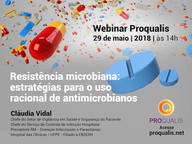Webinar Proqualis Maio – Resistência Microbiana: estratégias para o uso racional de antimicrobianos